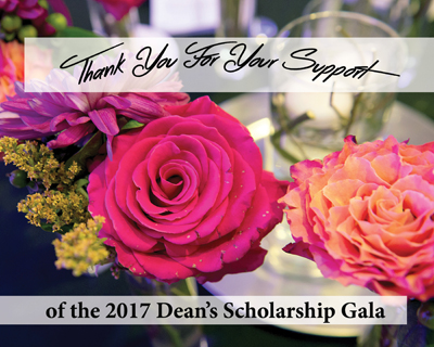 Thank you for your support of the 2017 Dean's Scholarship Gala!