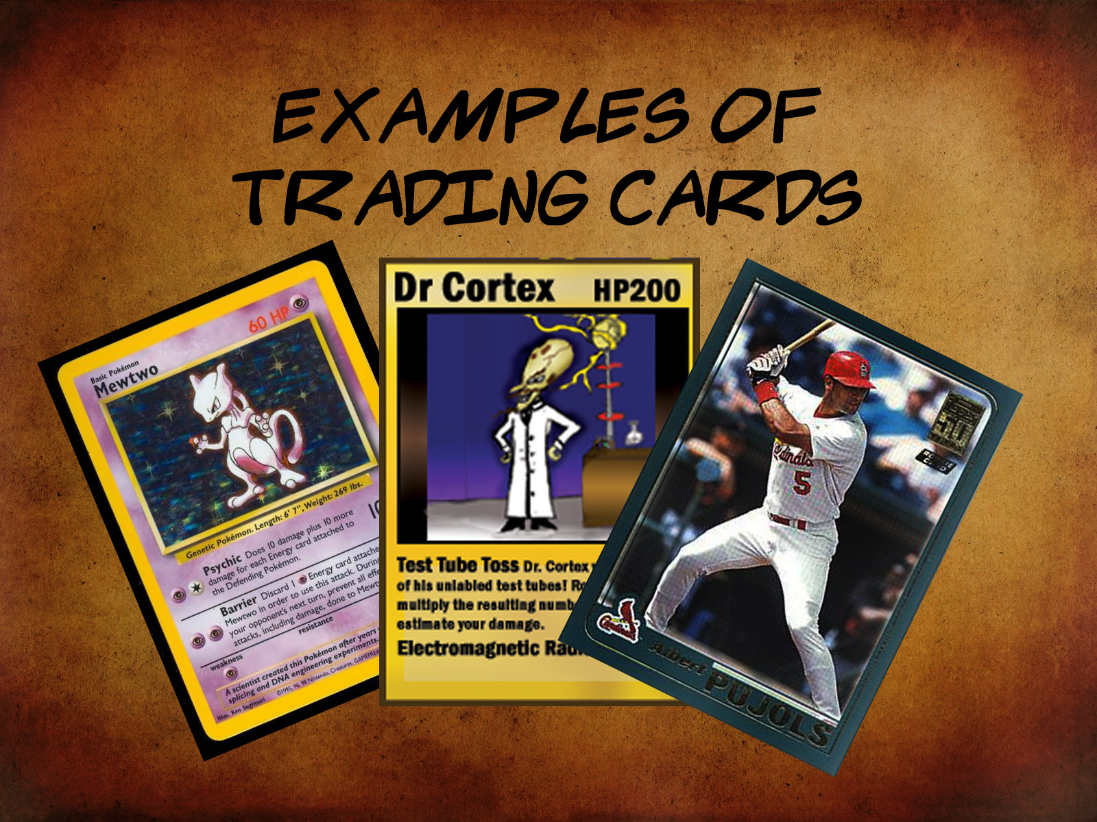 Trading cards can take on anumber of looks. Here are some examples ...